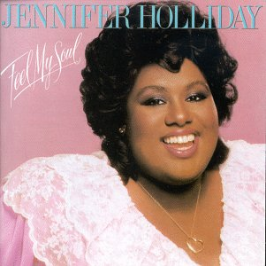 Jennifer Holiday - Feel My Soul