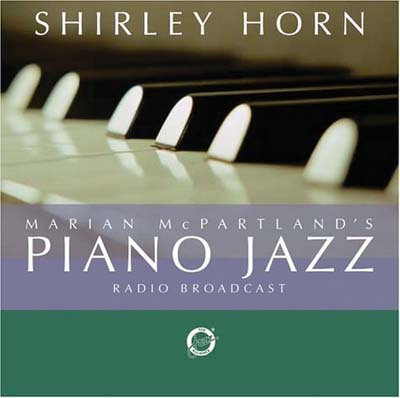 Shirley Horn on Marian McPartland's Piano Jazz Radio Broadcast