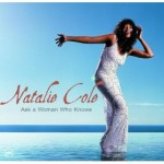 "Natalie Cole - ""Ask a Woman Who Knows"""