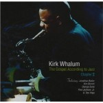 "Kirk Whalum - ""The Gospel According to Jazz - Chapter II"""