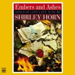 Shirley Horn - Embers and Ashes/Where Are You Going Reissue