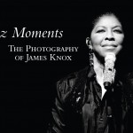 Jazz Moments: The Photography of James Knox - Interview with Wanda Sabir