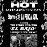 The Terry Hilliard 'El Bajo' Latin Jazz Experience @ La Penca Azul in Alameda - August 7 @ 3pm